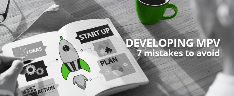 7 Mistakes to Avoid When Developing an MVP