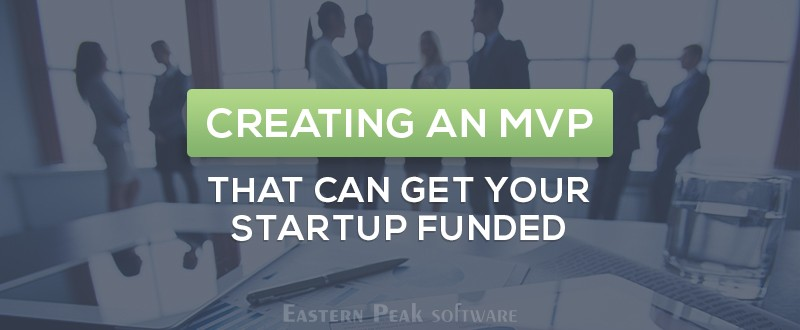 how-to-create-mvp-article-by-eastern-peak-software